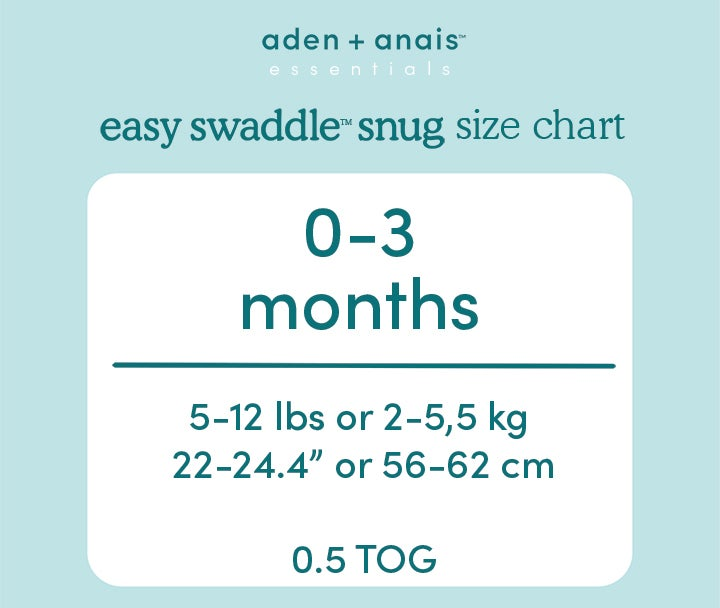 Easy swaddle snug size chart - Aden and Anais